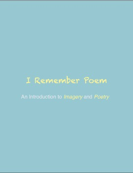 I Remember Poem: An Introduction to Imagery and Poetry