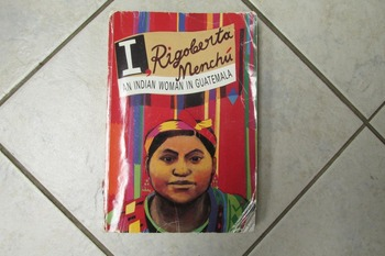 I, Rigoberta Menchu - An Indian woman from Guatemala
