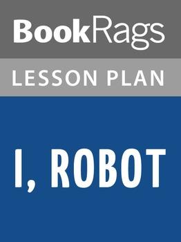 I, Robot Lesson Plans