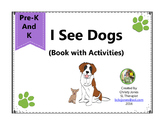 I SEE DOGS (BOOK and ACTIVITIES) for Pre-K and K