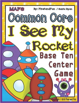 I SEE MY ROCKET TENS AND ONE CENTER GAME COMMON CORE MAFS ENVISION