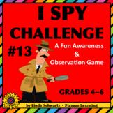 I SPY CHALLENGE #13 • an Awareness & Observation Game