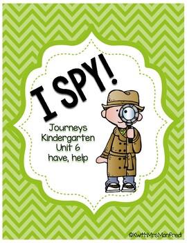 I SPY! Kindergarten Journeys Unit 6 - have, help