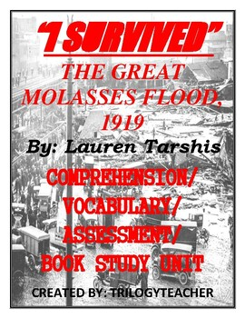 I SURVIVED The Great Molasses Flood, 1919 Book Study Assessment CCSS Unit