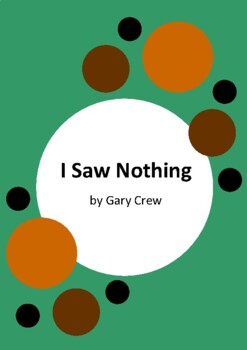I Saw Nothing - Gary Crew - 5 Worksheets - Thylacine Extinction