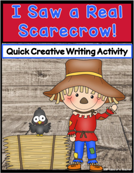 I Saw a Real Scarecrow ~ Creative Writing Activity