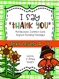 "I Say ""Thank You"" CCSS Aligned Leveled Reading Passages and Activities"