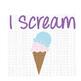 I Scream SVG Cut File