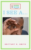I See A...