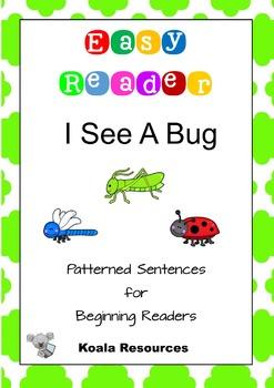 I See A Bug Easy Reader Patterned Sentences for Beginning Readers