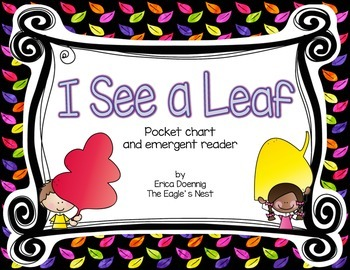 I See A Leaf--A Fall  Pocket Chart and Early Emergent Reader