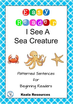 I See A Sea Creature Easy Reader Patterned Sentences for B