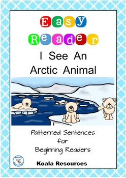 I See An Arctic Animal Easy Reader Patterned Sentences for
