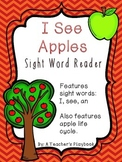 I See Apples -- Kindergarten Sight Word Reader
