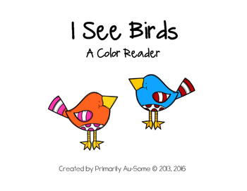 I See Birds (A predictable emergent reader book)