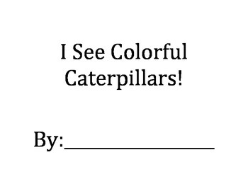 I See Colorful Caterpillars! Colors, following directions, matching activity