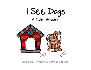I See Dogs (A predictable emergent reader book)