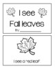 I See Fall Leaves~ Emergent Reader