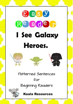 I See Galaxy Heroes Easy Reader Patterned Sentences for Beginning Readers
