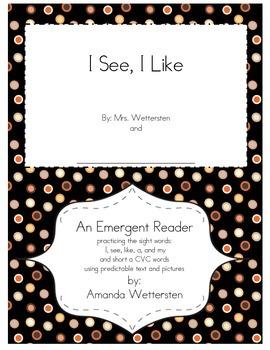 I See, I Like Short A CVC Emergent Reader