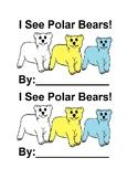 I See Polar Bears Color Emergent Reader Book for Kindergarten and Preschool