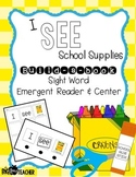 """""""I See School Supplies"""" Build-a-Book Sight Word Reader & Center"""