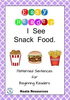 I See Snack Food  Easy Reader Patterned Sentences for Begi