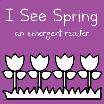 I See Spring Emergent Reader