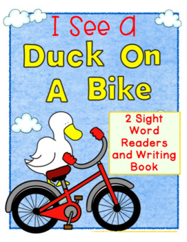 I See a Duck on a Bike: Two Sight Word Readers and a Writing Book