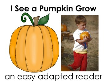 I See a Pumpkin Grow Adapted Reader