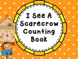 I See a Scarecrow.  Color and counting book.