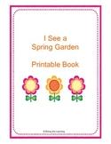 I See a Spring Garden- Printable Book
