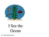 I See the Ocean Emergent Reader/Beginner Reader/Decodable Reader