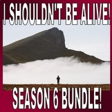 I Shouldn't Be Alive Season 6 Bundle (6 Video/Movie Sheets