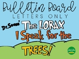 I Speak For the TREES! - Dr. Seuss Bulletin Board Letters