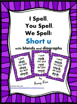 I Spell. You Spell. We Spell! short u with blends/digraphs