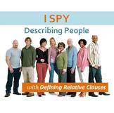 I Spy Activity: Describing People with Defining Relative C