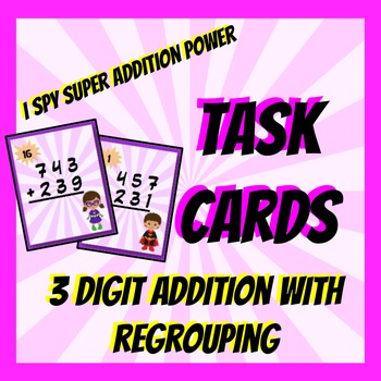 I Spy Addition Power- 3 digit addition task cards