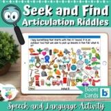 Seek and Find Articulation I Spy Riddles Boom Cards™ Speec