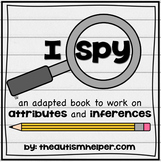 I Spy - Attributes & Inferences {an adapted book for children with autism}