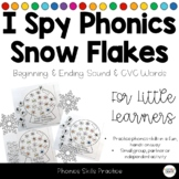 I Spy...Beginning Sound, Ending Sound, CVC Word Snowflakes