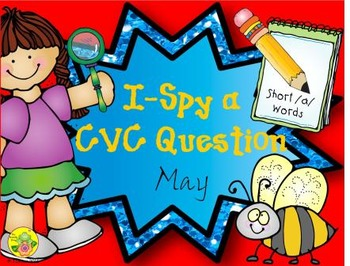 I-Spy CVC Questions - Short /a/ Words (May Edition)