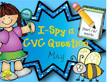 I-Spy CVC Questions - Short /e/ Words (May Edition)