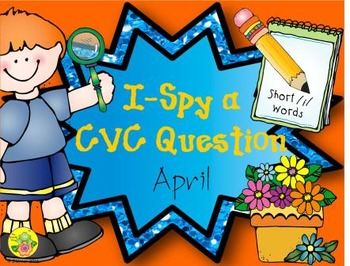 I-Spy CVC Questions - Short /i/ Words (April Edition)