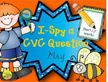 I-Spy CVC Questions - Short /i/ Words (May Edition)