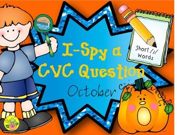 I-Spy CVC Questions - Short /i/ Words (October Edition)