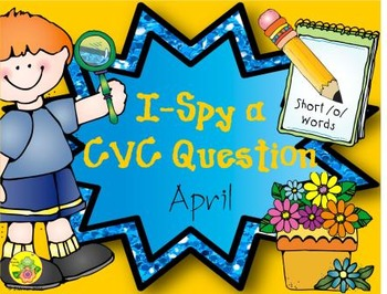 I-Spy CVC Questions - Short /o/ Words (April Edition)