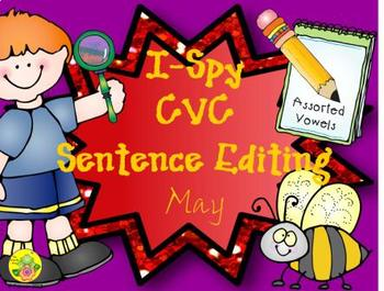 I-Spy CVC Sentence Editing - Assorted Vowels (May Edition)