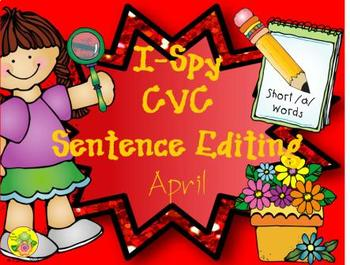 I-Spy CVC Sentence Editing - Short /a/ Words (April Edition)