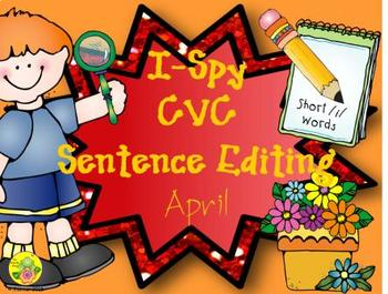 I-Spy CVC Sentence Editing - Short /i/ Words (April Edition)